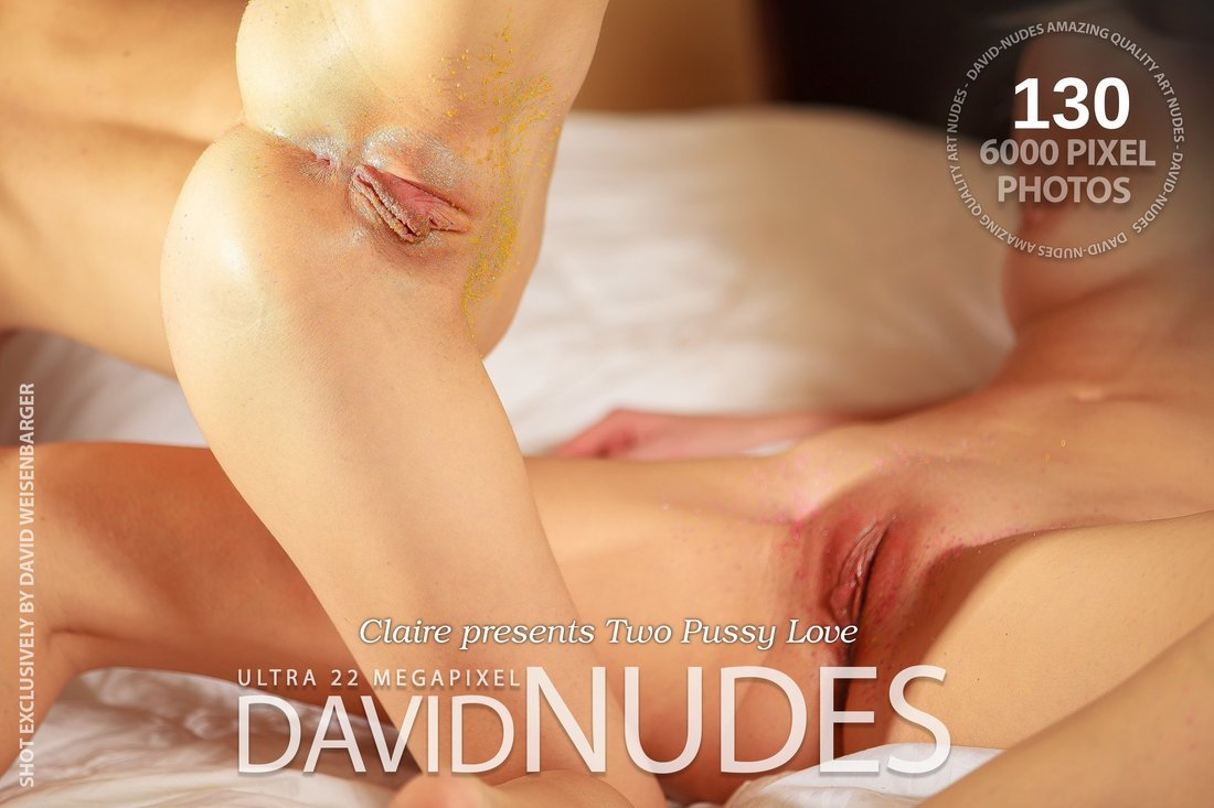 Claire presents Two Pussy Love David-Nudes